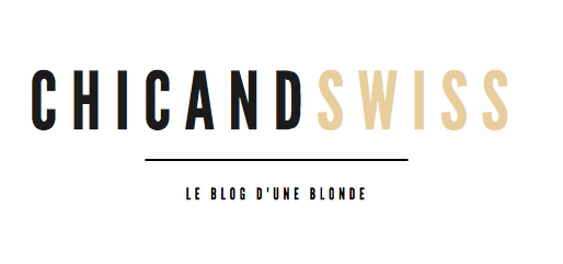 ChicandSwiss - le blog d'une blonde